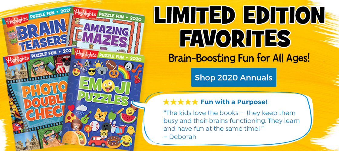 Our annual collections of puzzles and Hidden Pictures is brain-boosting fun for all ages.