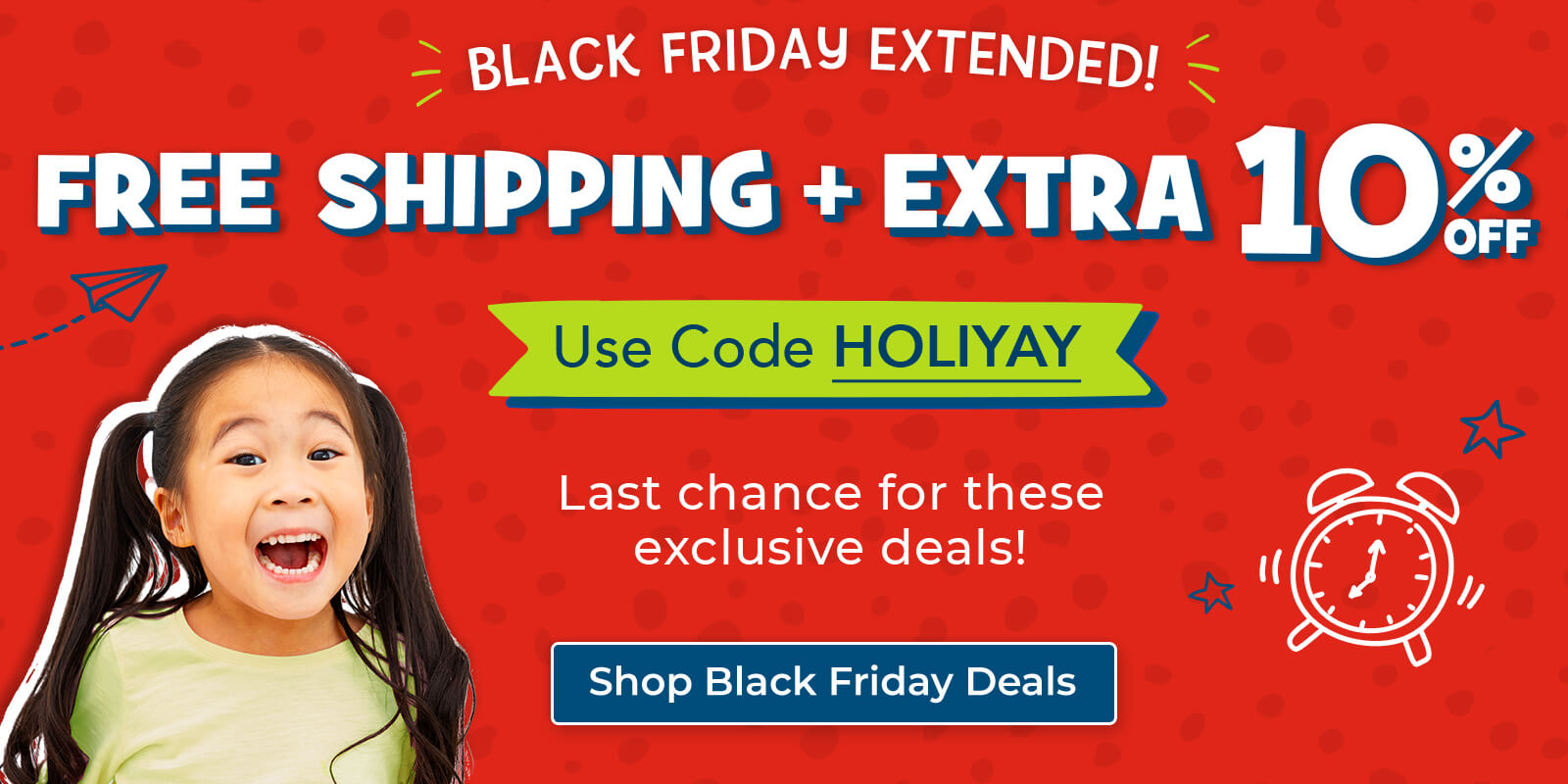 Black Friday Extended: Free shipping sitewide plus an extra 10% off – enter code HOLIYAY at checkout.