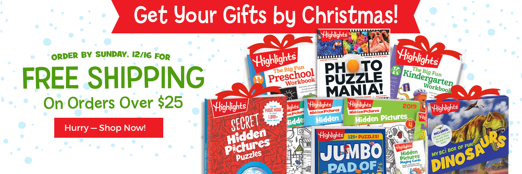 Get gifts by Christmas! Order by Sunday, 12/16 for free shipping on orders over $25.