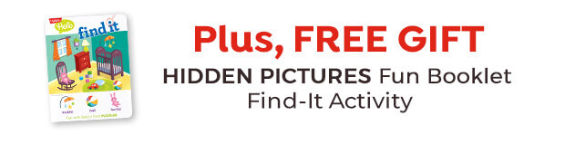 Plus, get a free gift: Hidden Pictures Find-it activity.