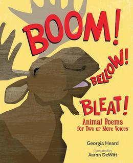 Boom! Bellow! Bleat!   National Poetry Month Booklist